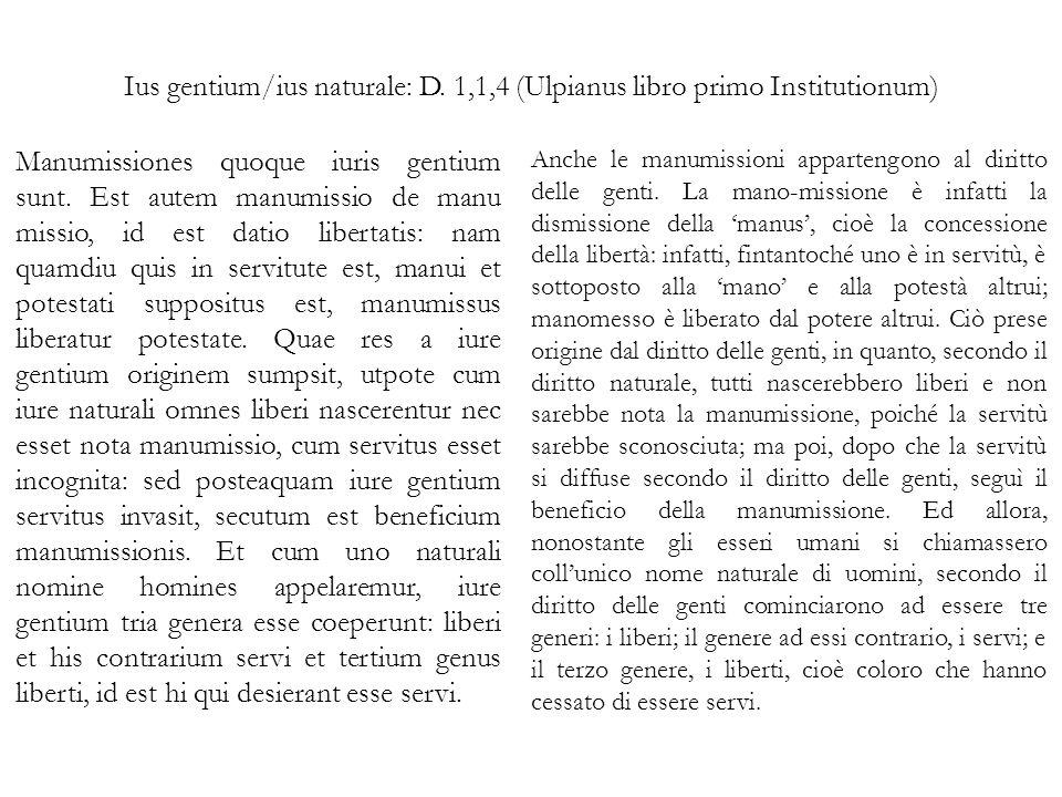 Ius gentium/ius naturale: D. 1,1,4 (Ulpianus libro primo Institutionum)