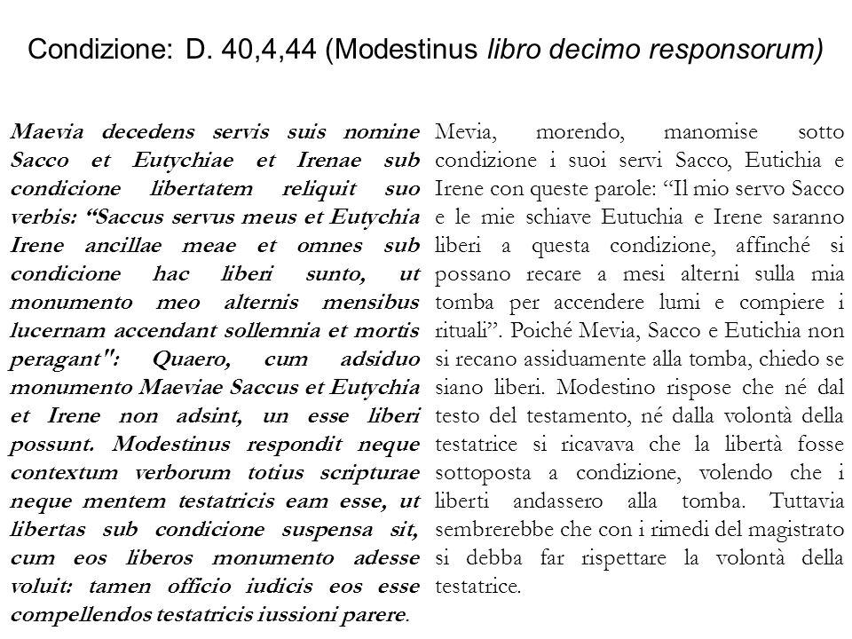 Condizione: D. 40,4,44 (Modestinus libro decimo responsorum)