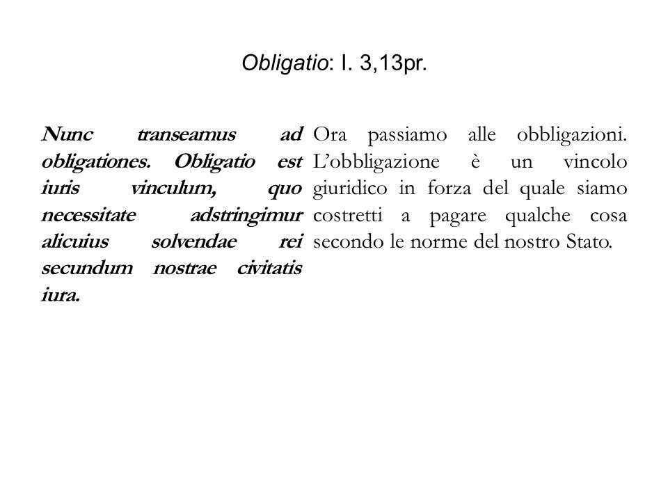 Obligatio: I. 3,13pr.