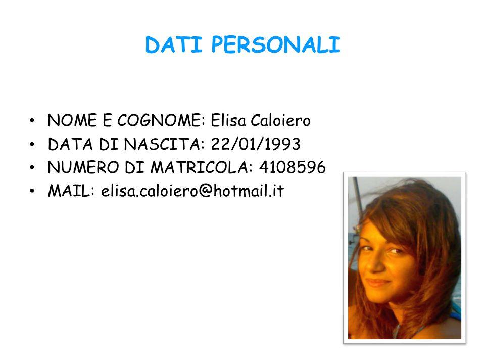 DATI PERSONALI NOME E COGNOME: Elisa Caloiero