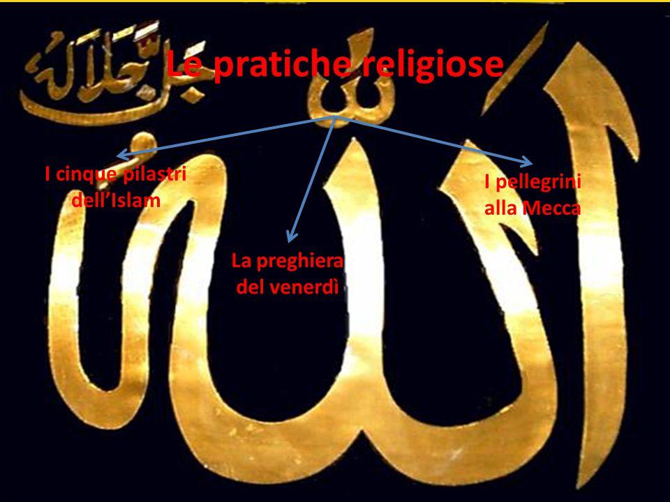 Le pratiche religiose I cinque pilastri dell'Islam