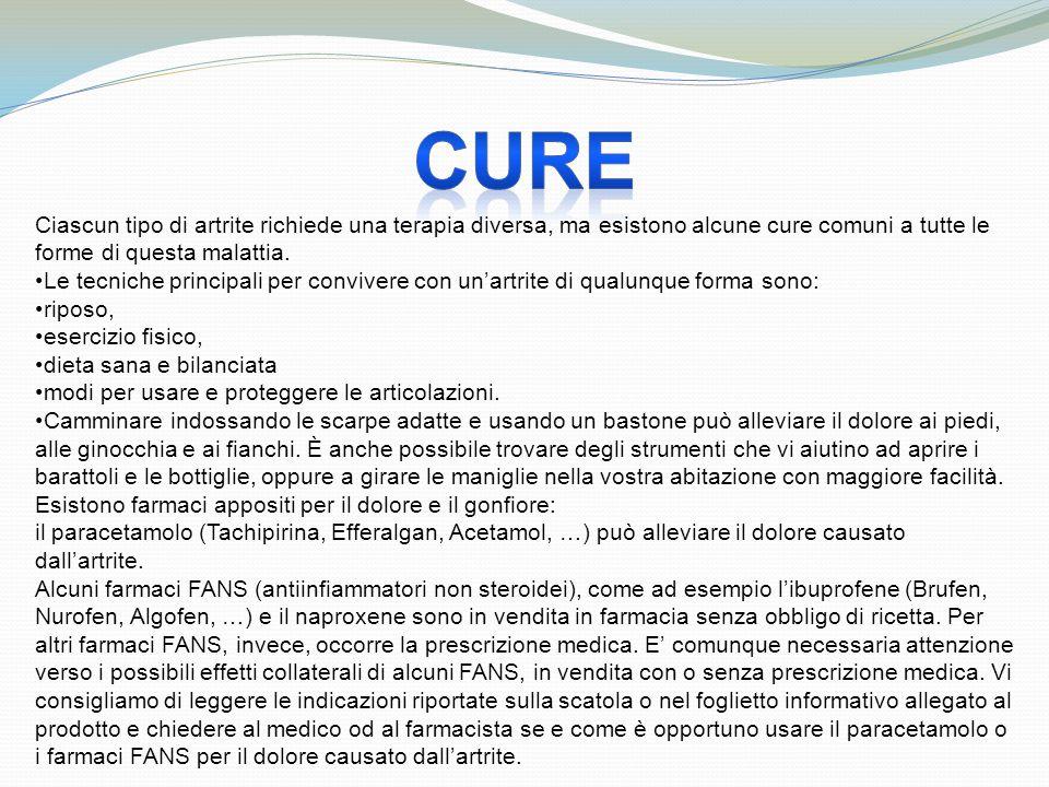 cure Ciascun tipo di artrite richiede una terapia diversa, ma esistono alcune cure comuni a tutte le forme di questa malattia.