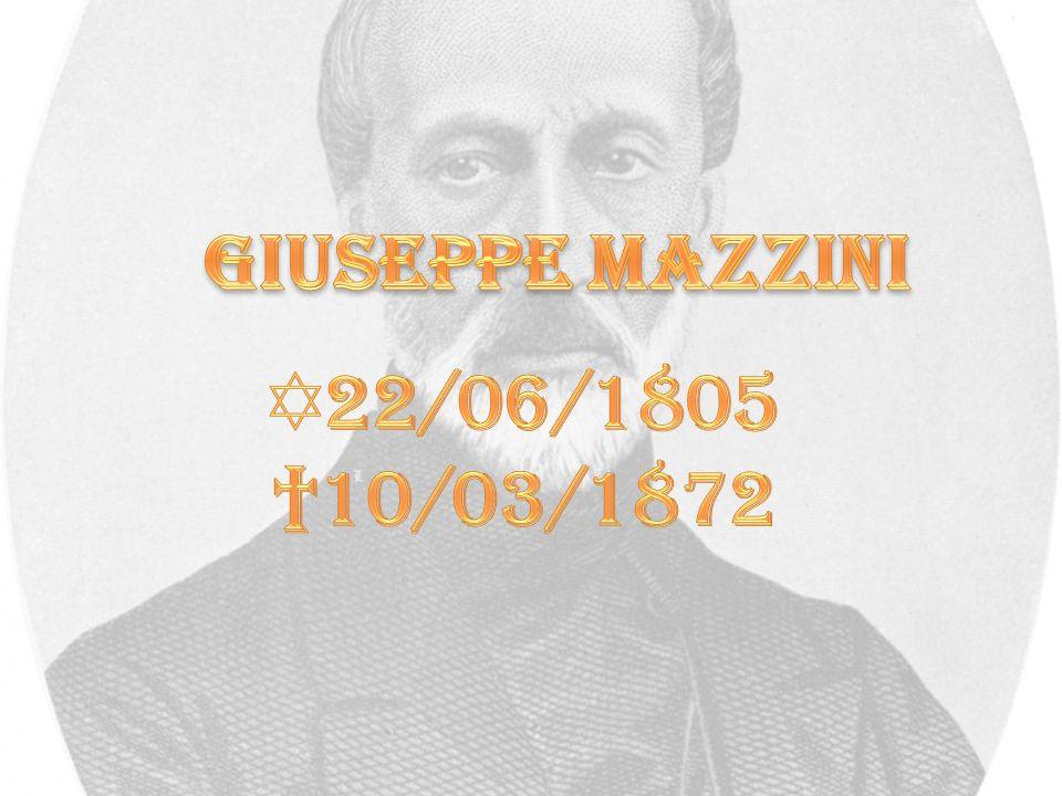 GIUSEPPE MAZZINI ✡22/06/1805 †10/03/1872