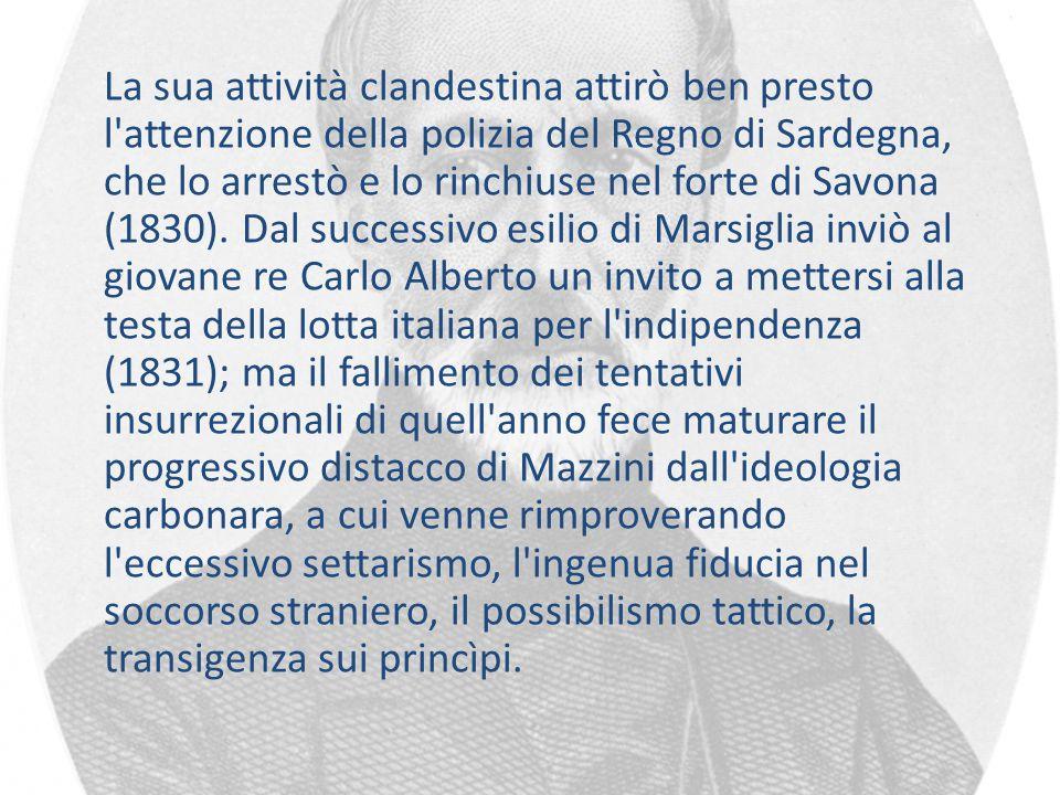La sua attività clandestina attirò ben presto l attenzione della polizia del Regno di Sardegna, che lo arrestò e lo rinchiuse nel forte di Savona (1830).
