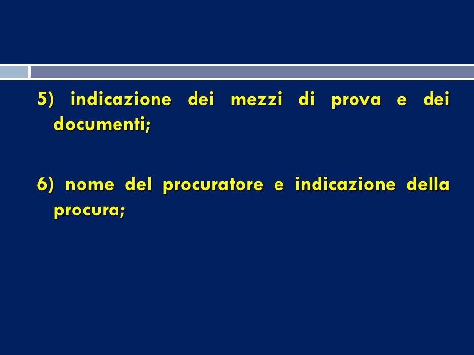 5) indicazione dei mezzi di prova e dei documenti;