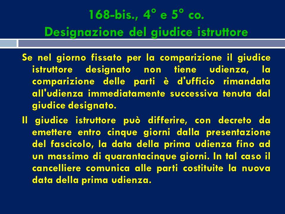 168-bis., 4° e 5° co. Designazione del giudice istruttore