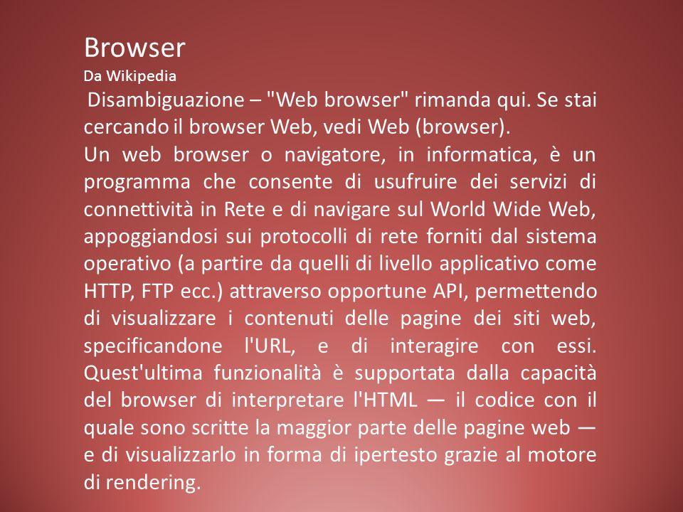Browser Da Wikipedia. Disambiguazione – Web browser rimanda qui. Se stai cercando il browser Web, vedi Web (browser).