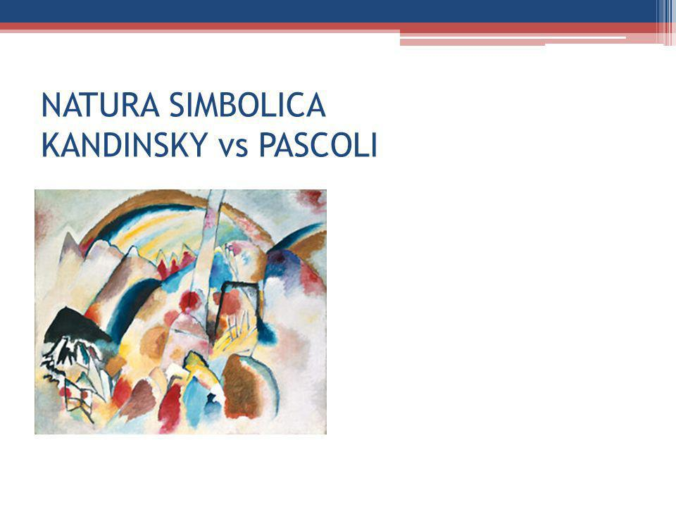 NATURA SIMBOLICA KANDINSKY vs PASCOLI
