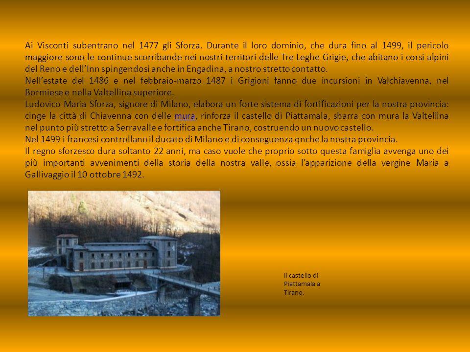 Ai Visconti subentrano nel 1477 gli Sforza