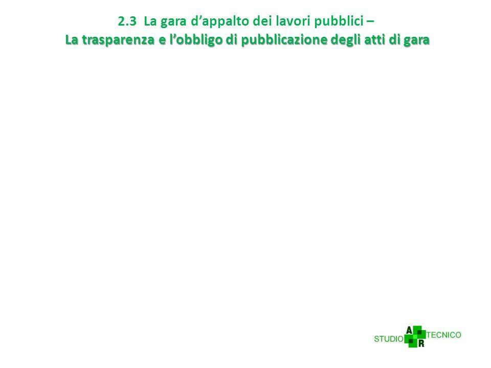 2.3 La gara d'appalto dei lavori pubblici – La trasparenza e l'obbligo di pubblicazione degli atti di gara