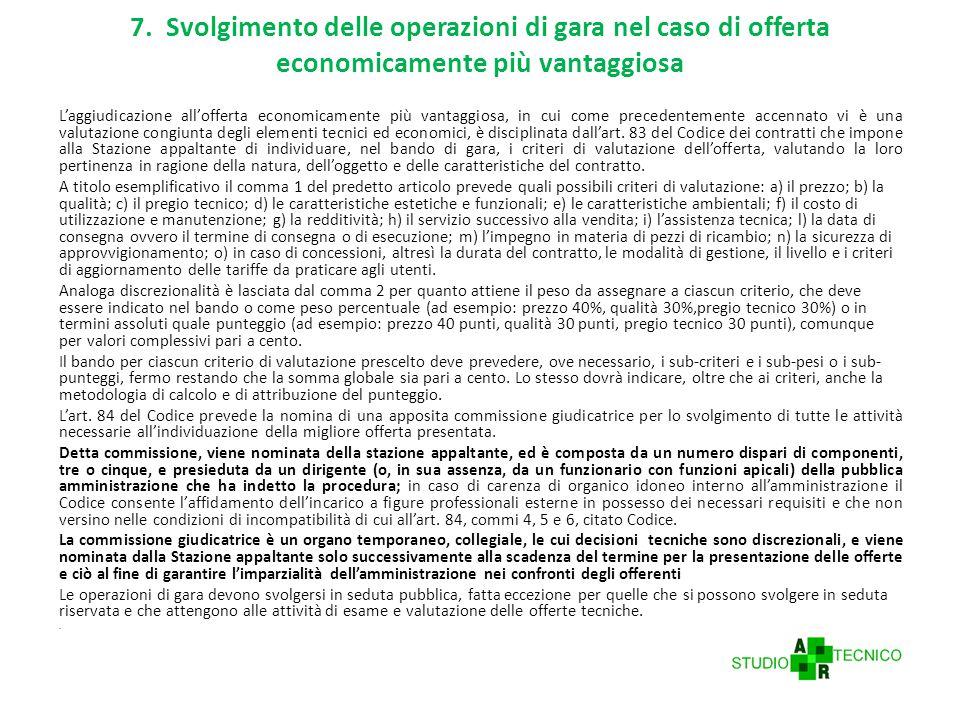 7. Svolgimento delle operazioni di gara nel caso di offerta economicamente più vantaggiosa