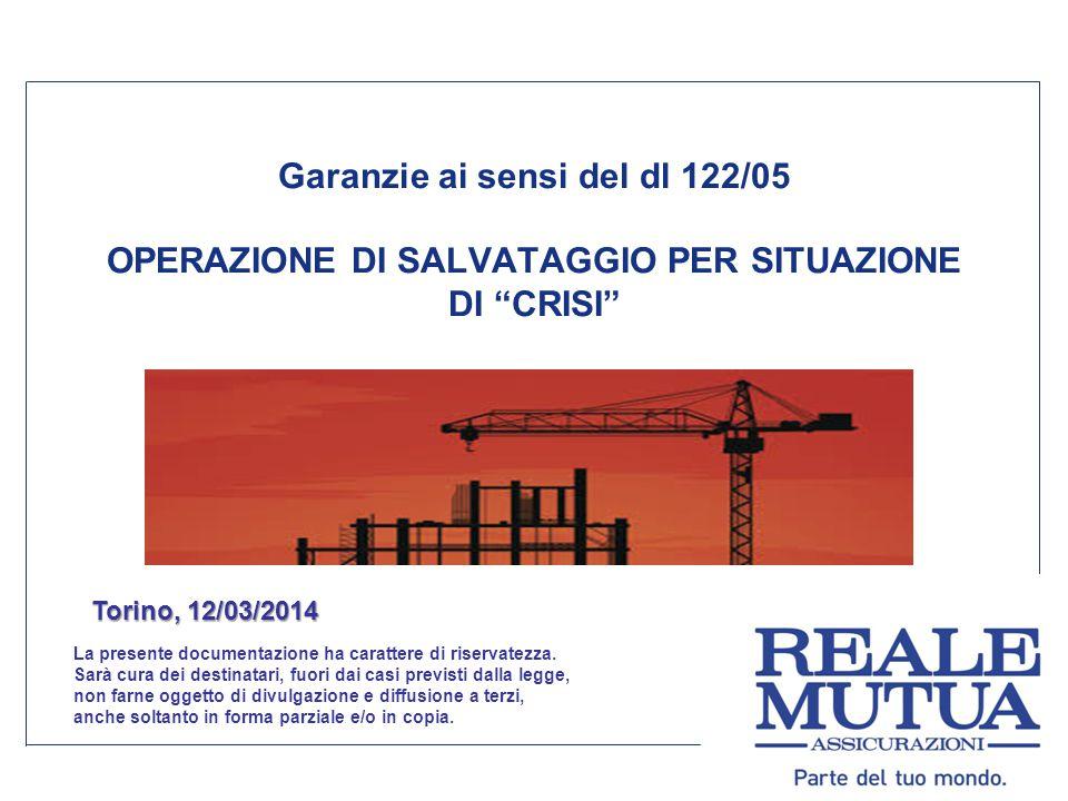 Garanzie ai sensi del dl 122/05 OPERAZIONE DI SALVATAGGIO PER SITUAZIONE DI CRISI