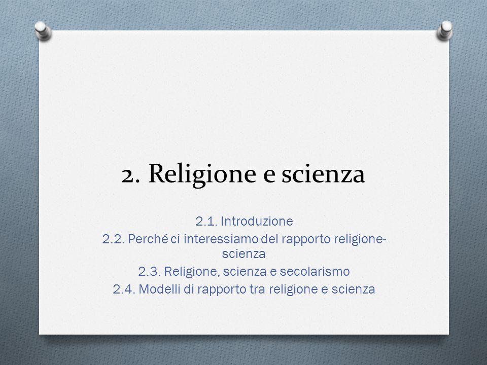2. Religione e scienza 2.1. Introduzione