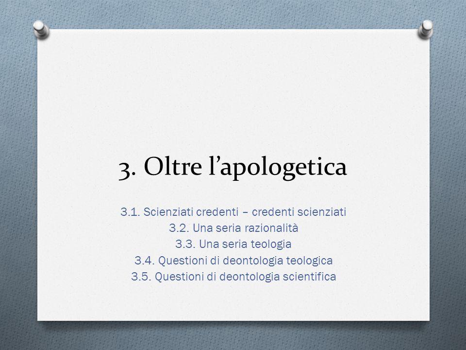3. Oltre l'apologetica 3.1. Scienziati credenti – credenti scienziati