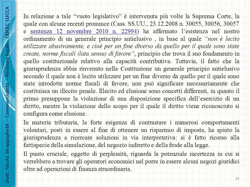 In relazione a tale vuoto legislativo è intervenuta più volte la Suprema Corte, la quale con alcune recenti pronunce (Cass.