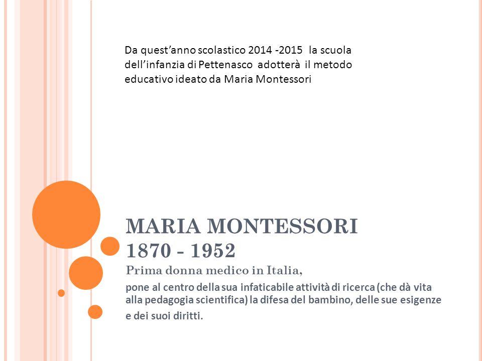 Da quest'anno scolastico 2014 -2015 la scuola dell'infanzia di Pettenasco adotterà il metodo educativo ideato da Maria Montessori