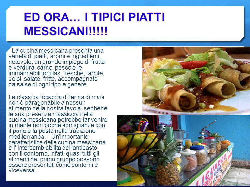 ED ORA… I TIPICI PIATTI MESSICANI!!!!!