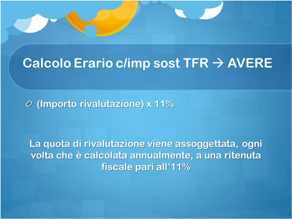 Calcolo Erario c/imp sost TFR  AVERE