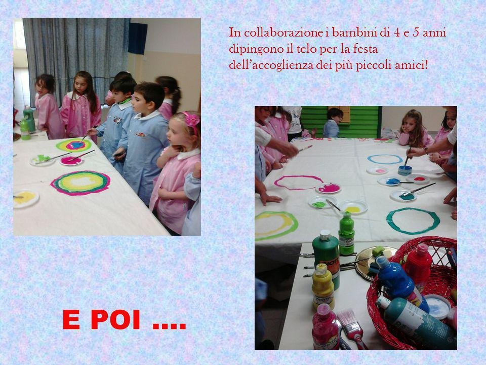 In collaborazione i bambini di 4 e 5 anni dipingono il telo per la festa dell'accoglienza dei più piccoli amici!