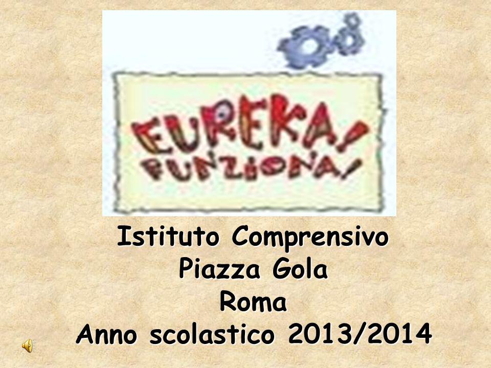 Istituto Comprensivo Piazza Gola Roma Anno scolastico 2013/2014
