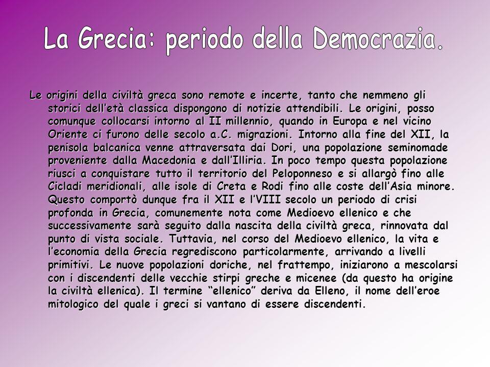 La Grecia: periodo della Democrazia.