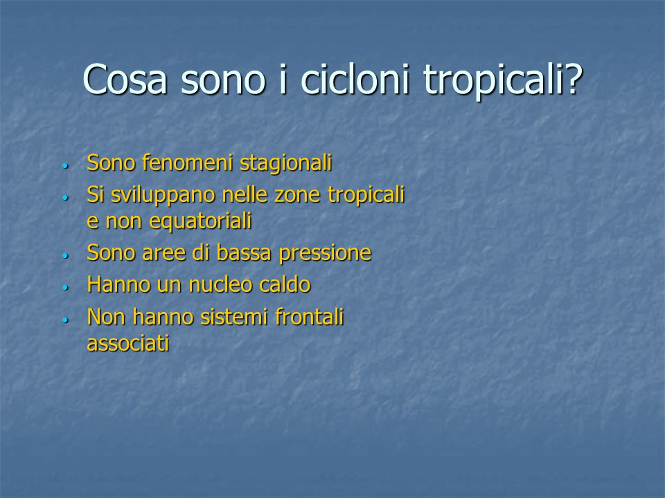 Cosa sono i cicloni tropicali