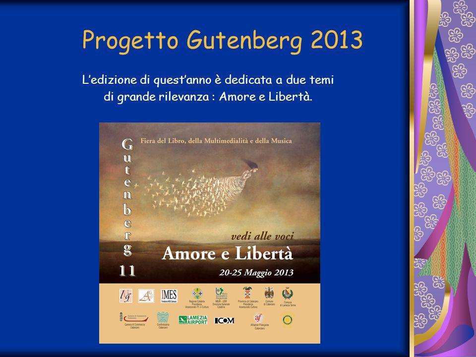 Progetto Gutenberg 2013 L'edizione di quest'anno è dedicata a due temi
