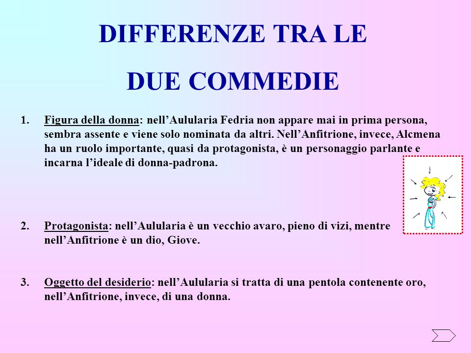 DIFFERENZE TRA LE DUE COMMEDIE