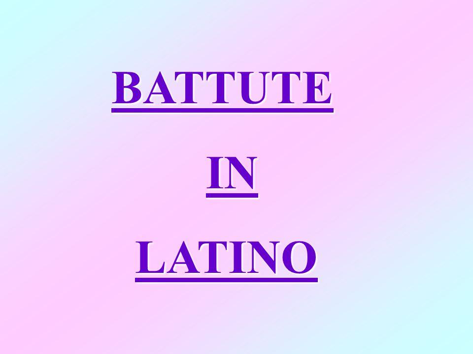 BATTUTE IN LATINO