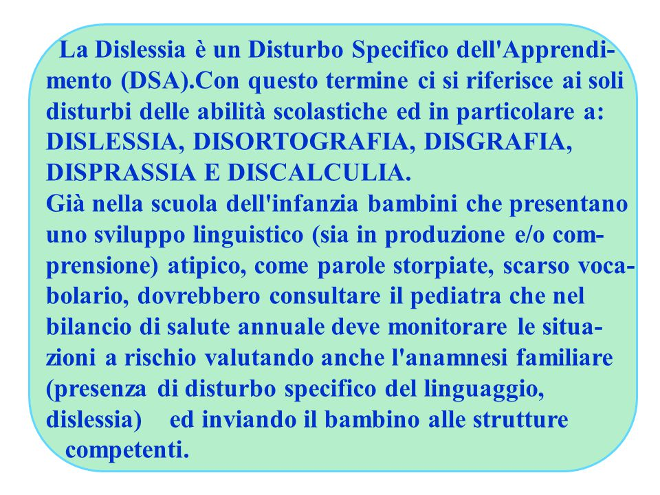 La Dislessia è un Disturbo Specifico dell Apprendi-mento (DSA)