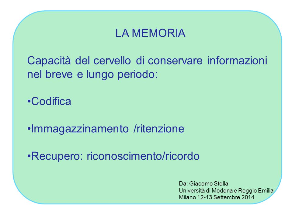 Immagazzinamento /ritenzione Recupero: riconoscimento/ricordo