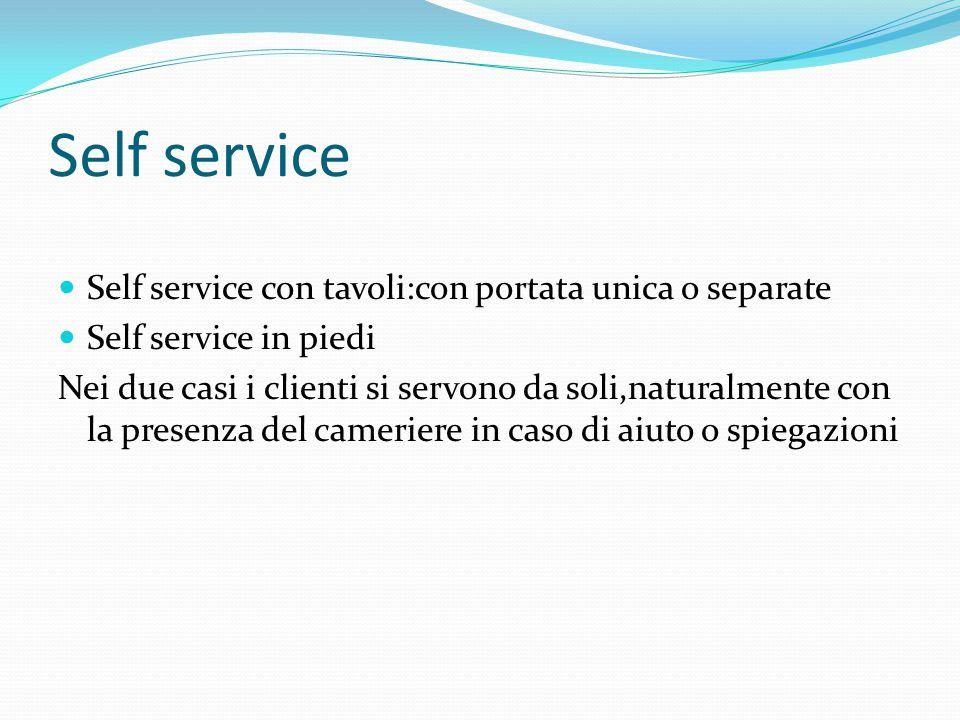 Self service Self service con tavoli:con portata unica o separate