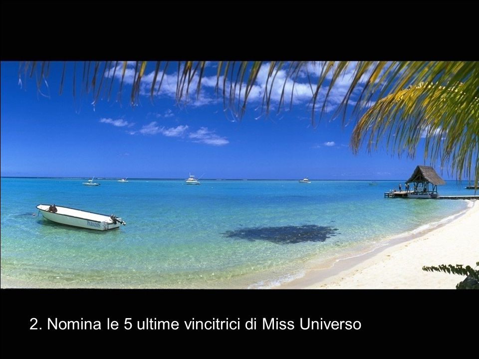 2. Nomina le 5 ultime vincitrici di Miss Universo