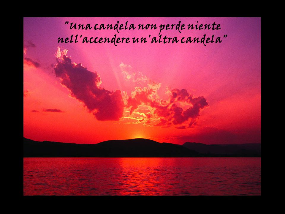 Una candela non perde niente nell accendere un altra candela