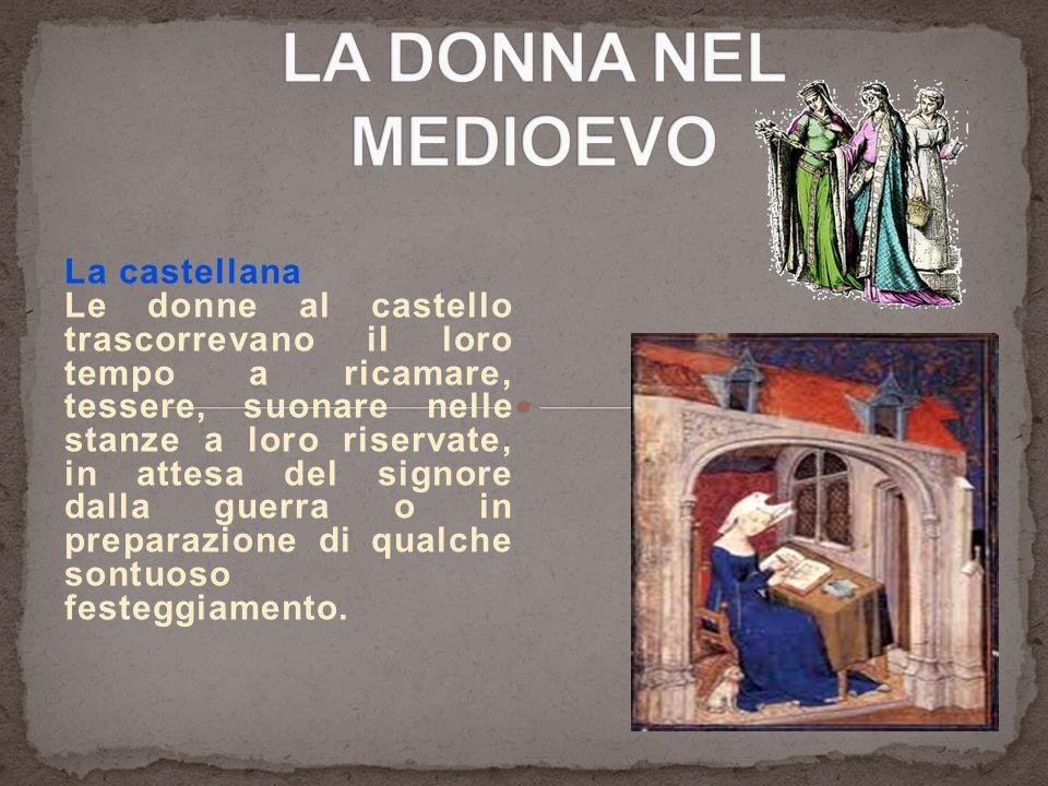LA DONNA NEL MEDIOEVO La castellana