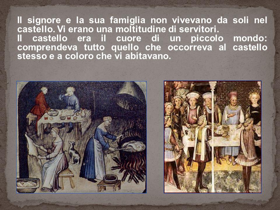 Il signore e la sua famiglia non vivevano da soli nel castello
