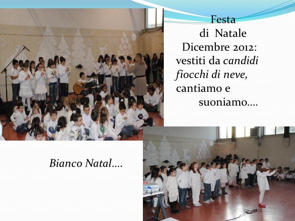 Festa di Natale. Dicembre 2012: vestiti da candidi fiocchi di neve, cantiamo e.