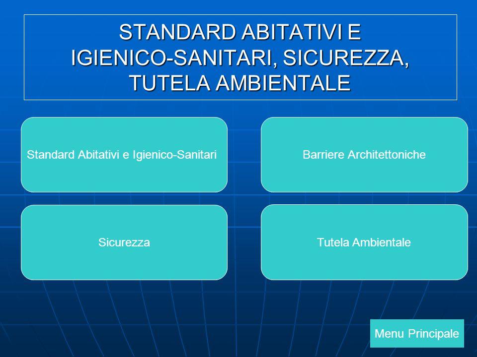 STANDARD ABITATIVI E IGIENICO-SANITARI, SICUREZZA, TUTELA AMBIENTALE