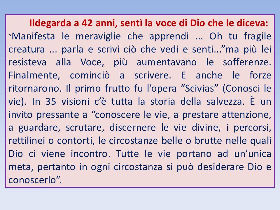 Ildegarda a 42 anni, sentì la voce di Dio che le diceva:
