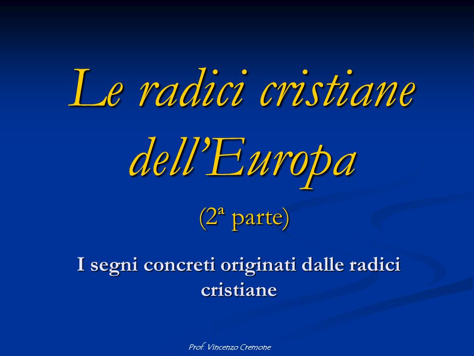 Le radici cristiane dell'Europa (2ª parte)