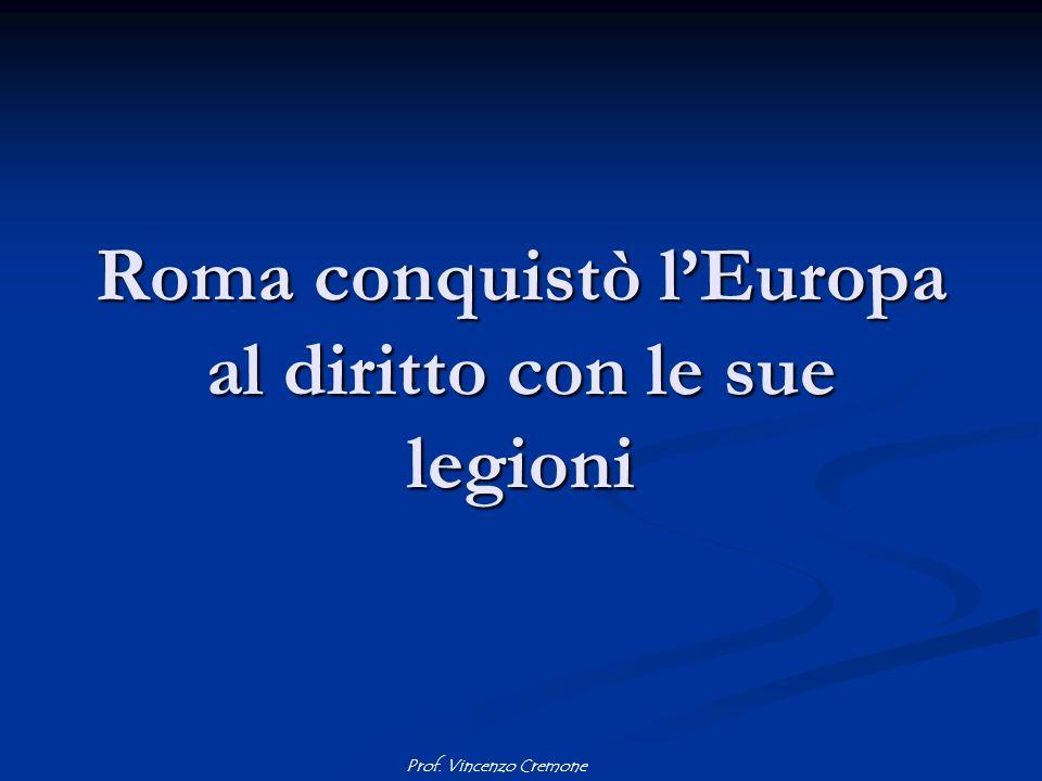 Roma conquistò l'Europa al diritto con le sue legioni