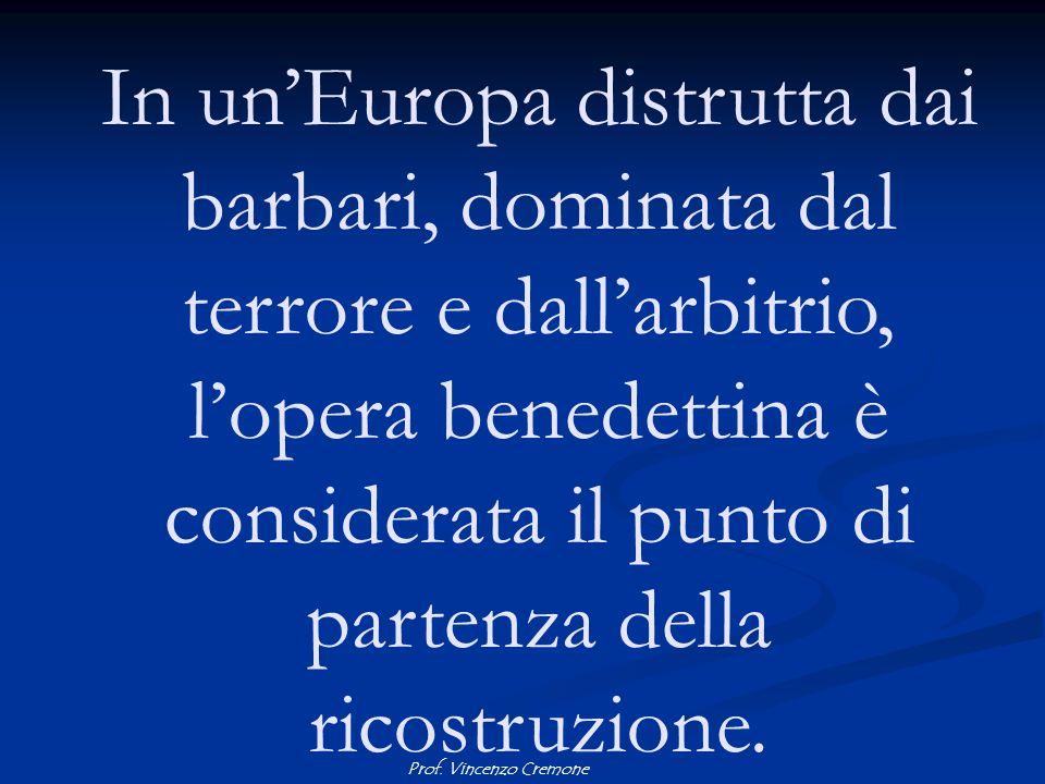 In un'Europa distrutta dai barbari, dominata dal terrore e dall'arbitrio, l'opera benedettina è considerata il punto di partenza della ricostruzione.