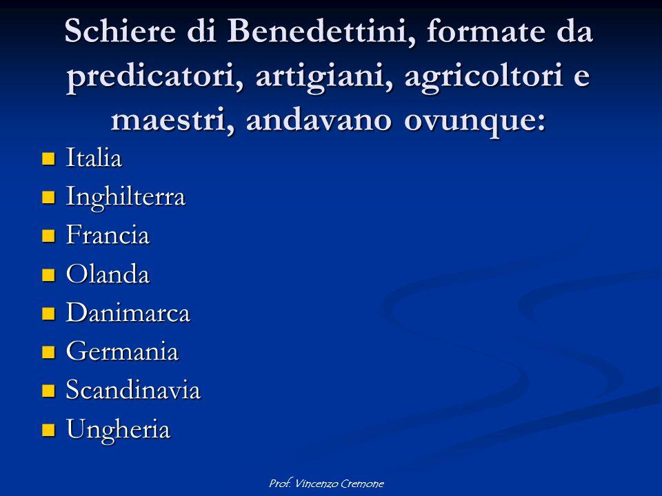 Schiere di Benedettini, formate da predicatori, artigiani, agricoltori e maestri, andavano ovunque: