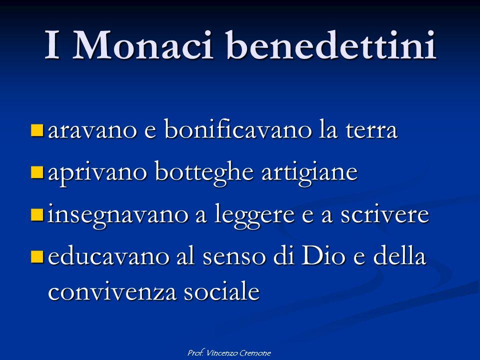 I Monaci benedettini aravano e bonificavano la terra