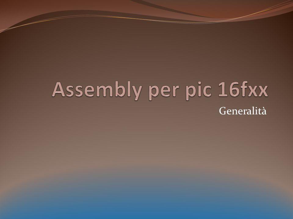 Assembly per pic 16fxx Generalità