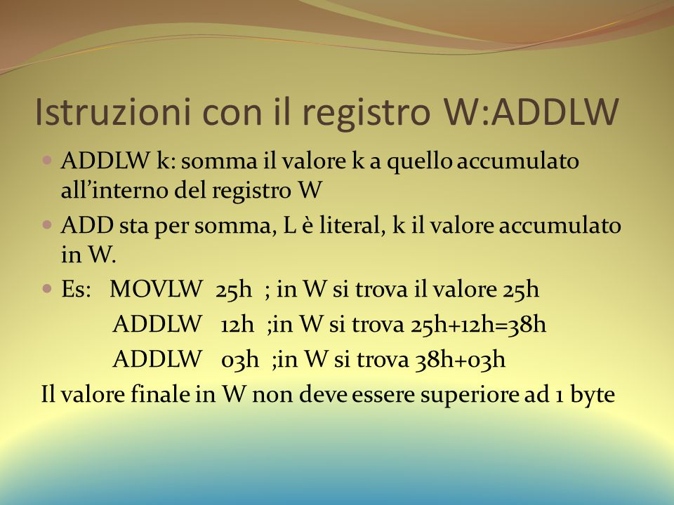 Istruzioni con il registro W:ADDLW