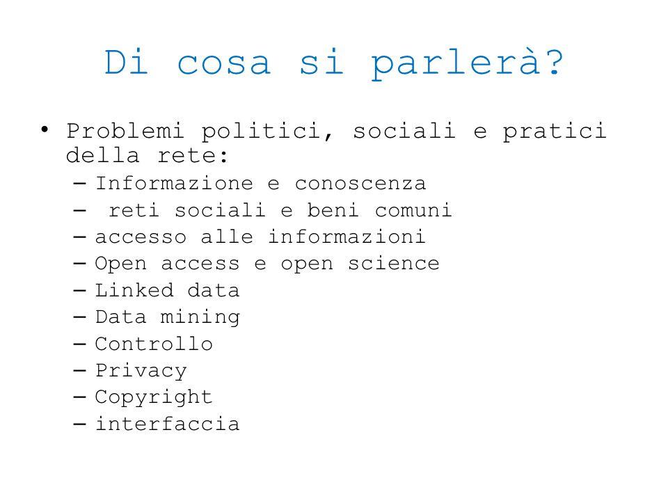 Di cosa si parlerà Problemi politici, sociali e pratici della rete: