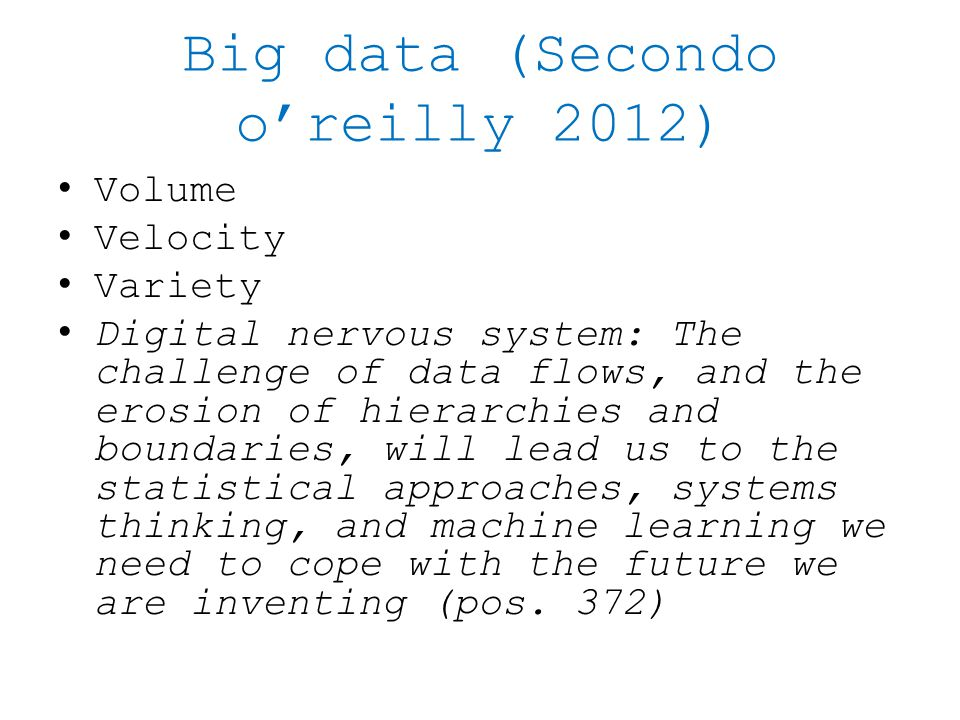 Big data (Secondo o'reilly 2012)
