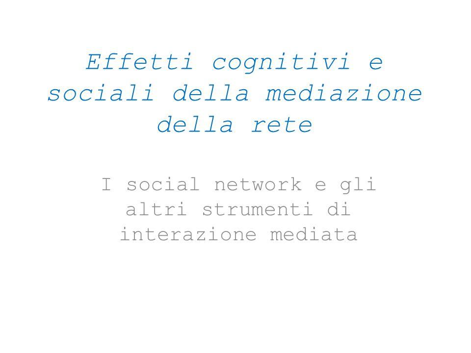 Effetti cognitivi e sociali della mediazione della rete
