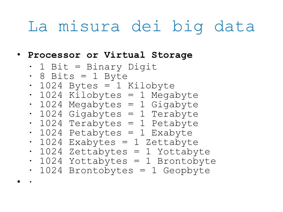 La misura dei big data Processor or Virtual Storage